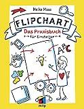 Der Flipchart Kurs: Das Praxisbuch für Einsteiger